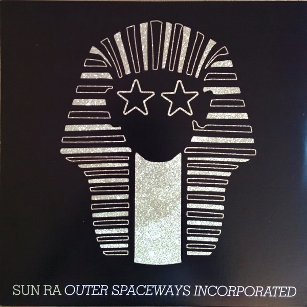 SUN RA - OUTER SPACEWAYS INCORPORATED LP