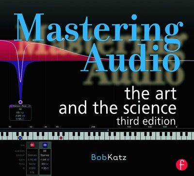 Mastering Audio: The Art and the Science (2ND  EDITION) by Bob Katz