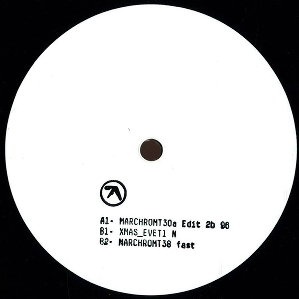 APHEX TWIN - MARCHROMT30A EDIT 2B 96 12""