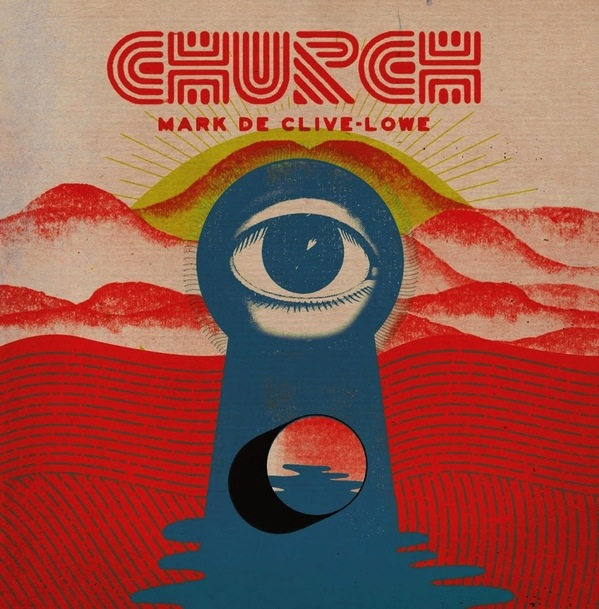 MARK DE CLIVE-LOWE - CHURCH 2LP