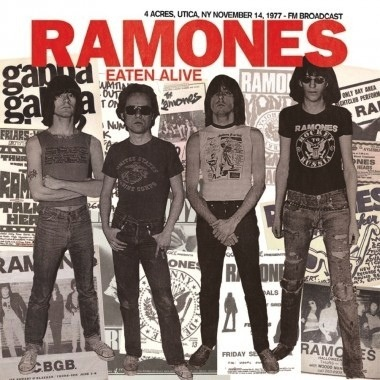 RAMONES - EATEN ALIVE: 4 ACRES, UTICA, NY, NOVEMBER 14, 1977, FM BROADCAST LP