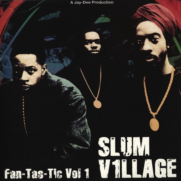 SLUM VILLAGE - FANTASTIC VOLUME 1 2LP