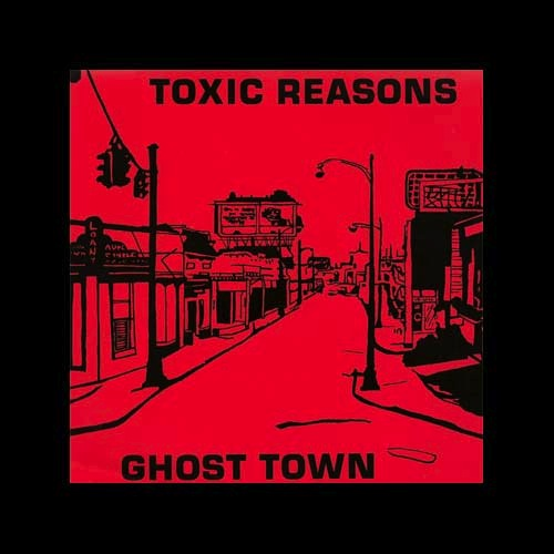 "TOXIC REASONS - GHOST TOWN 7"" (RSD)"