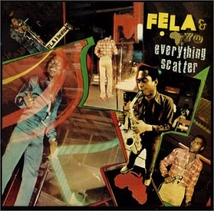 FELA KUTI - EVERYTHING SCATTER LP
