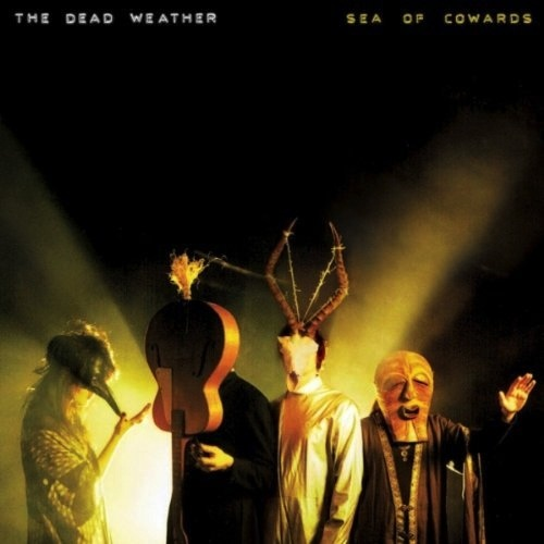 THE DEAD WEATHER - SEA OF COWARDS LP