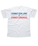 Change Gun Laws or Change Congress Tee
