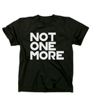 Not One More Tee