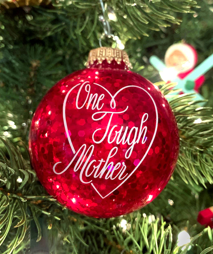 One Tough Mother Ornament