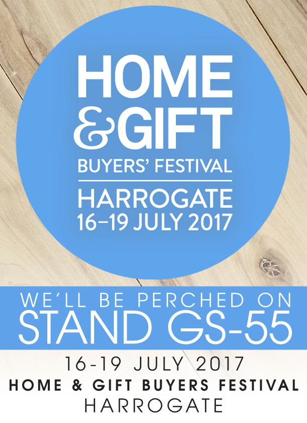 Come and see I Like Birds at Home & Gift Buyers Festival, Harrogate. Stand GS-55. 16-19 July 2017