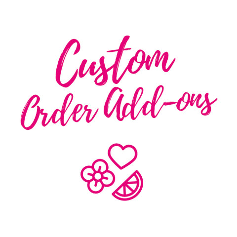 Custom Order Add-ons