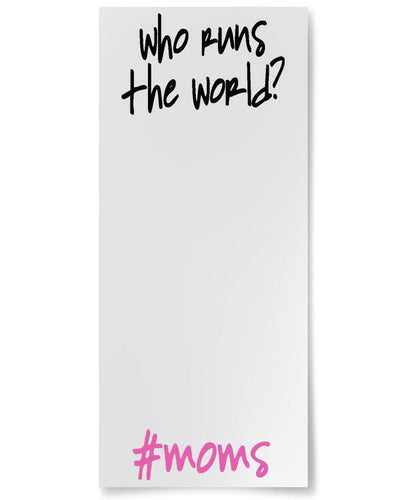 Who Runs The World? #moms- Notepad