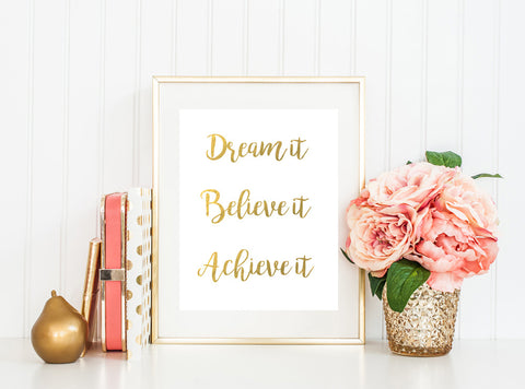 Dream it, Believe it, Achieve it - Gold Foil Print - Boho Beauties Collection