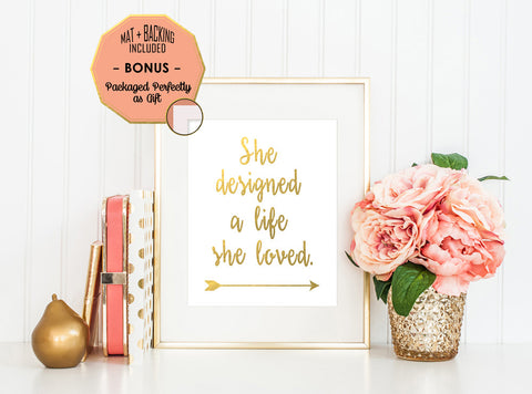 She Designed A Life She Loved - Gold Foil Print