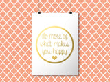 What Makes You Happy - Gold Foil Print