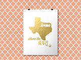 Texas is Home, Where the Heart Is - Gold Foil Print