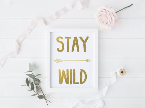 STAY WILD - Gold Foil Print - Boho Beauties Collection