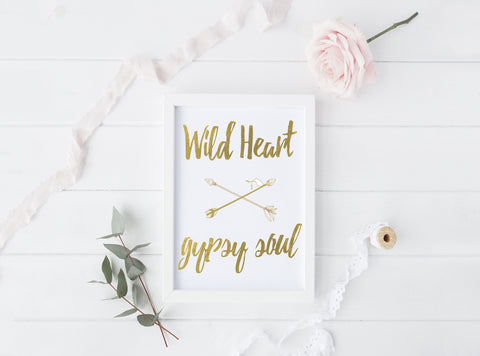 Wild Heart, Gypsy Soul - Gold Foil Print - Boho Beauties Collection
