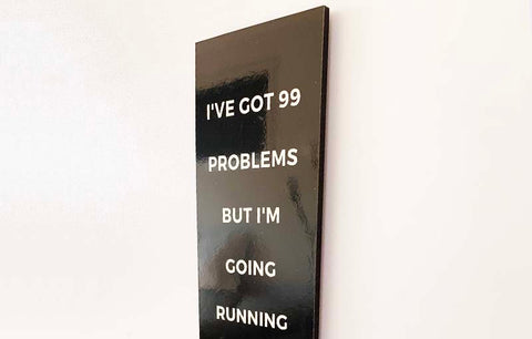 Wood Wall Sign - 99 Problems