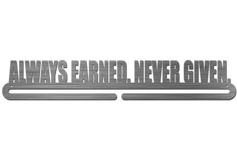 Medal Display Hanger - Always Earned. Never Given. - MedalDisplays.com.au