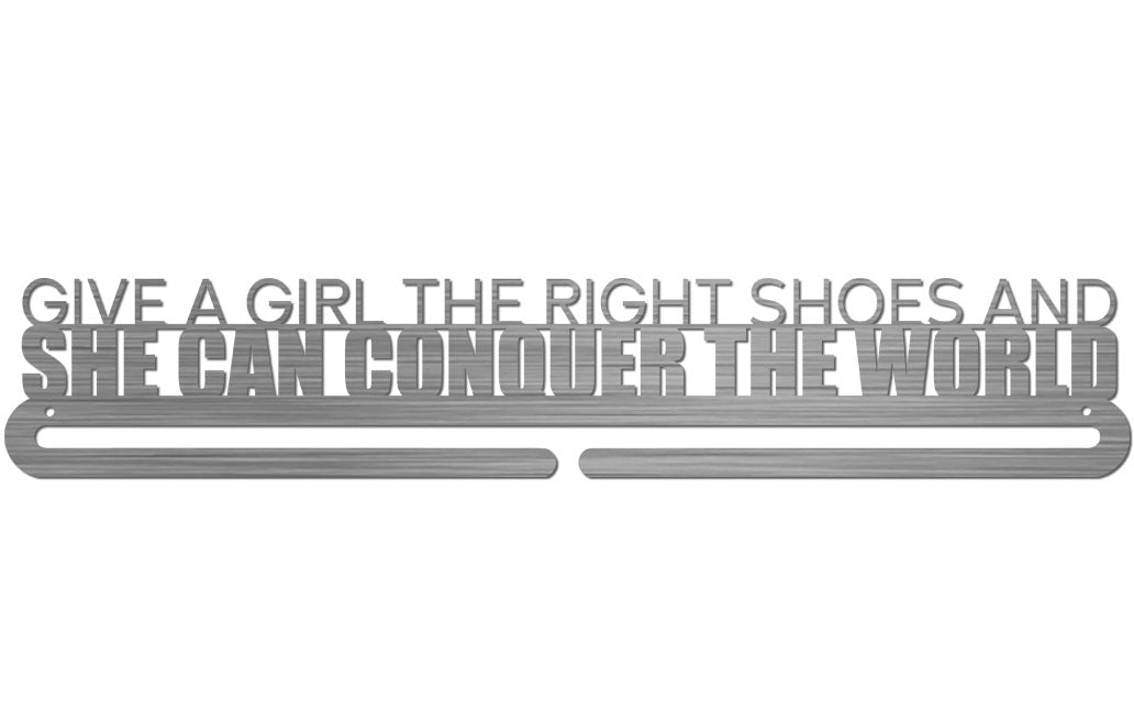 Medal Display Hanger - Give a Girl The Right Shoes and She Can Conquer The World™