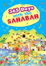 365 Days with Sahabah the Companions of the Prophet Muhammad