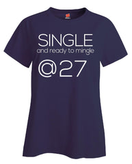 Single and Ready to Mingle at 27 Birthday Age v2-Ladies T Shirt