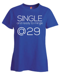 Single and Ready to Mingle at 29 Birthday Age v2-Ladies T Shirt