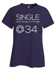 Single and Ready to Mingle at 34 Birthday Age v2-Ladies T Shirt