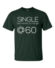 Single and Ready to Mingle at 60 Birthday Age v2-Unisex Tshirt