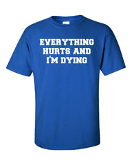 Everything Hurts And Im Dying TShirt-Unisex Tshirt feature