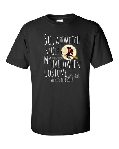 A Witch Stole My Halloween Costume Wheres The Booze Funny - Unisex Tshirt