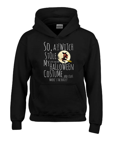 A Witch Stole My Halloween Costume Wheres The Booze Funny - Hoodie