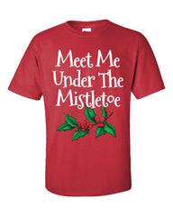 Meet Me Under The Mistletoe Christmas - Unisex Tshirt