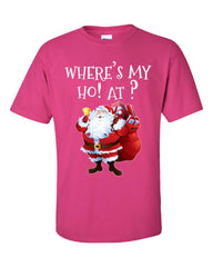 Wheres My Ho At Christmas - Unisex Tshirt