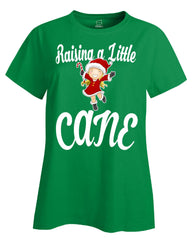 Raising A Little Cane - Ladies T Shirt