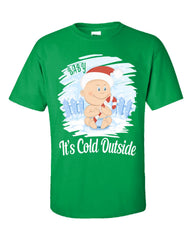 Baby Its Cold Outside Christmas - Unisex Tshirt