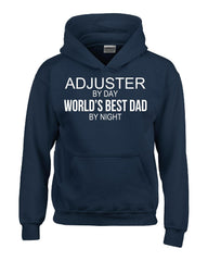ADJUSTER By Day World s Best Dad By Night - Hoodie