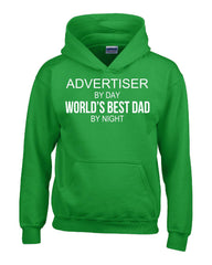 ADVERTISER By Day World s Best Dad By Night - Hoodie