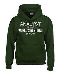 ANALYST By Day World s Best Dad By Night - Hoodie