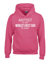 ARTIST By Day World s Best Dad By Night - Hoodie