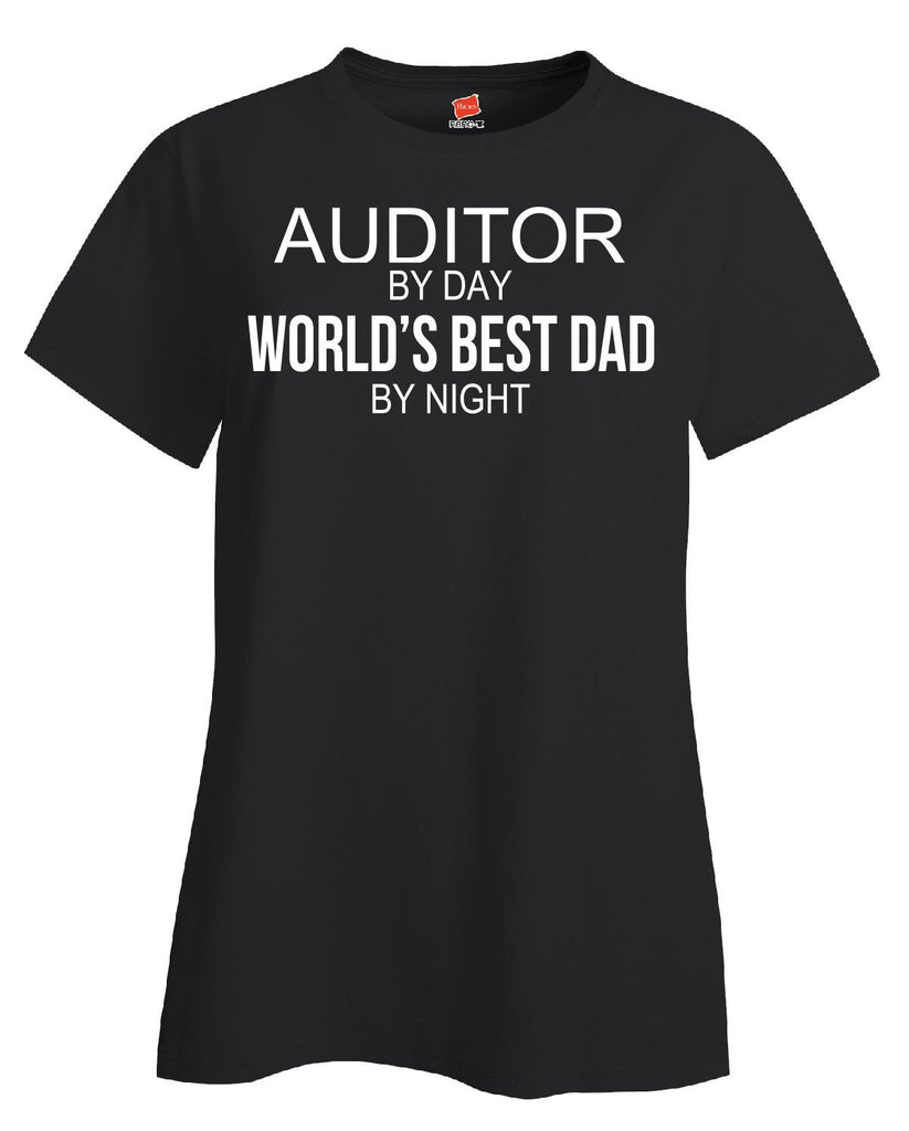 AUDITOR By Day World s Best Dad By Night - Ladies T Shirt
