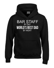 BAR STAFF By Day World s Best Dad By Night - Hoodie