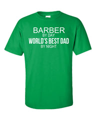 BARBER By Day World s Best Dad By Night - Unisex Tshirt