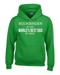 BOOKBINDER By Day World s Best Dad By Night - Hoodie