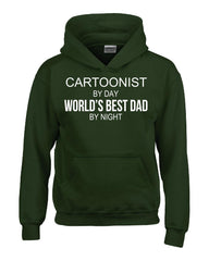 CARTOONIST By Day World s Best Dad By Night - Hoodie