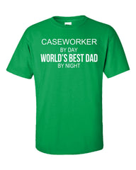 CASEWORKER By Day World s Best Dad By Night - Unisex Tshirt