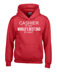 CASHIER By Day World s Best Dad By Night - Hoodie