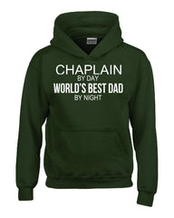 CHAPLAIN By Day World s Best Dad By Night - Hoodie