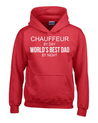 CHAUFFEUR By Day World s Best Dad By Night - Hoodie