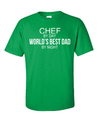 CHEF By Day World s Best Dad By Night - Unisex Tshirt